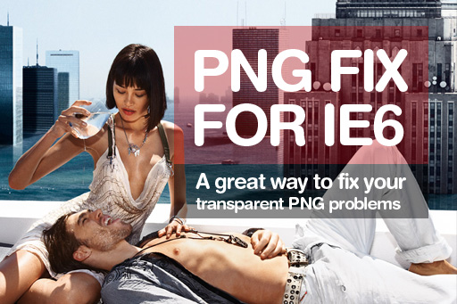 IE6 PNG fix – Transparent PNG image support for IE6