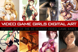 Digital Art and illustrations of the 50 hottest video game girls